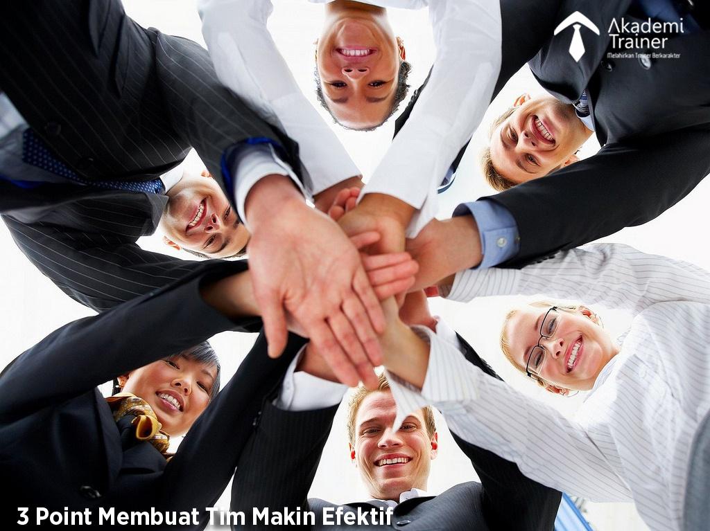 3 POINT MEMBUAT TIM MAKIN EFEKTIF - CORPORATE TRAINING INDONESIA